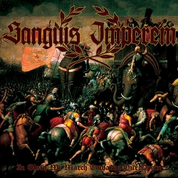 SANGUIS IMPEREM -  In Glory We March Towards Our Doom LP